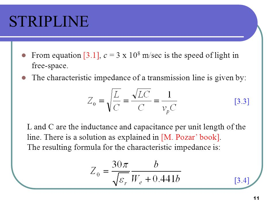 STRIPLINE From equation [3.1], c = 3 x 108 m/sec is the speed of light in free-space.